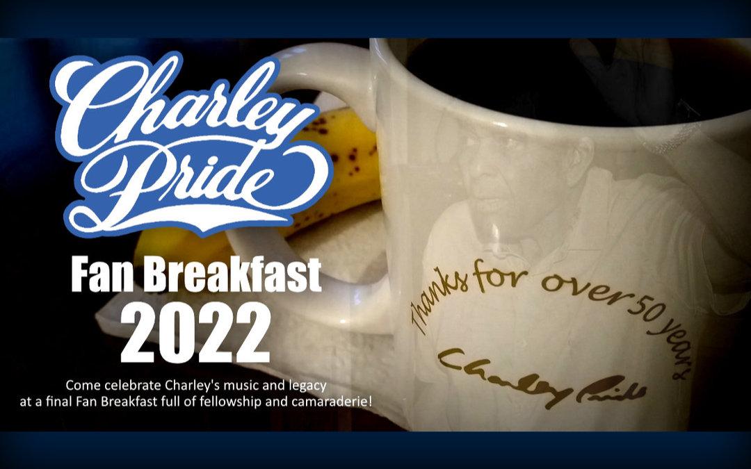 Charley Pride Fan Breakfast rescheduled for Thursday, June 9, 2022