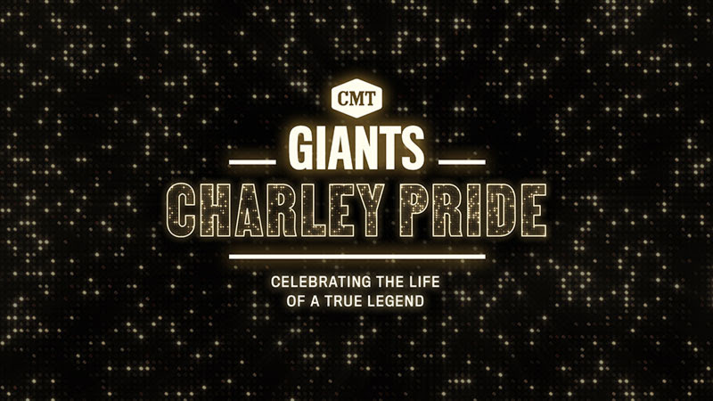 CMT TO CELEBRATE THE LIFE AND LEGACY OF COUNTRY MUSIC TITAN CHARLEY PRIDE WITH 'CMT GIANTS: CHARLEY PRIDE' PREMIERING WEDNESDAY, AUGUST 25TH AT 9p/8c